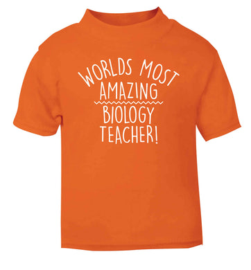 Worlds most amazing biology teacher orange baby toddler Tshirt 2 Years