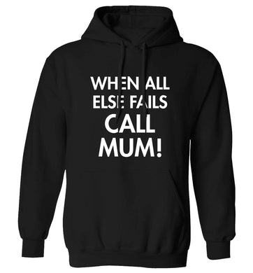 When all else fails call mum! adults unisex black hoodie 2XL