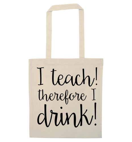 I teach therefore I drink natural tote bag