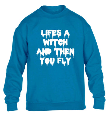 Life's a witch and then you fly children's blue sweater 12-13 Years
