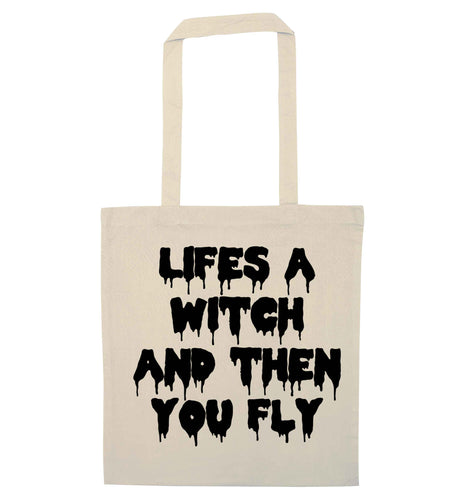 Life's a witch and then you fly natural tote bag