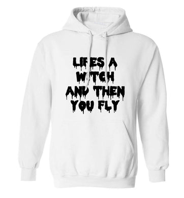 Life's a witch and then you fly adults unisex white hoodie 2XL