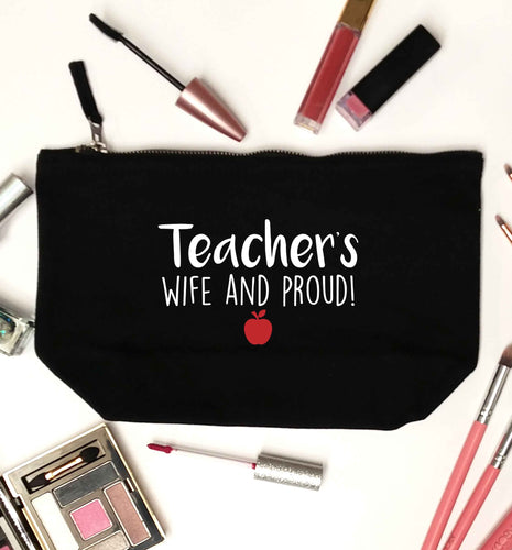 Teachers wife and proud black makeup bag