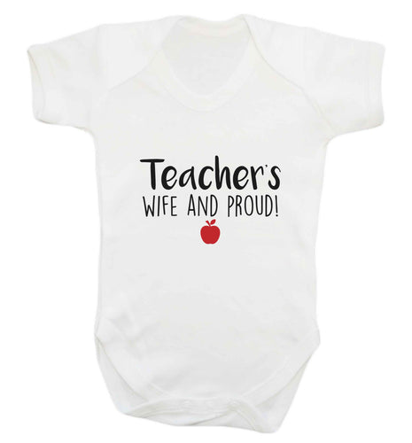 Teachers wife and proud baby vest white 18-24 months