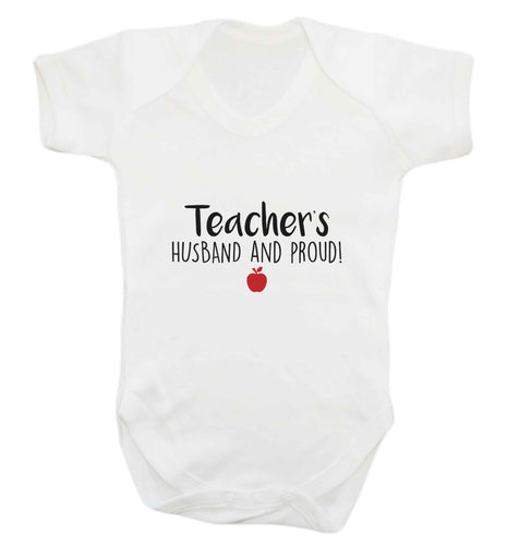 Teachers husband and proud baby vest white 18-24 months