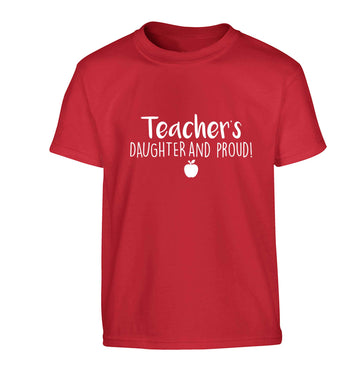 Teachers daughter and proud Children's red Tshirt 12-13 Years