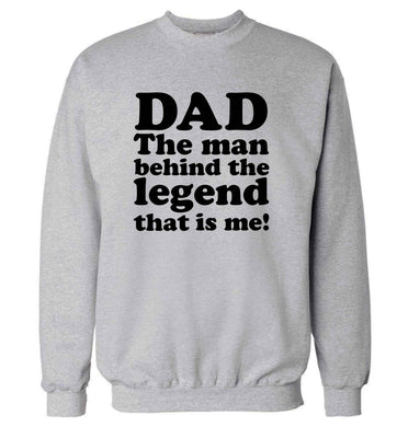 Dad the man behind the legend that is me adult's unisex grey sweater 2XL
