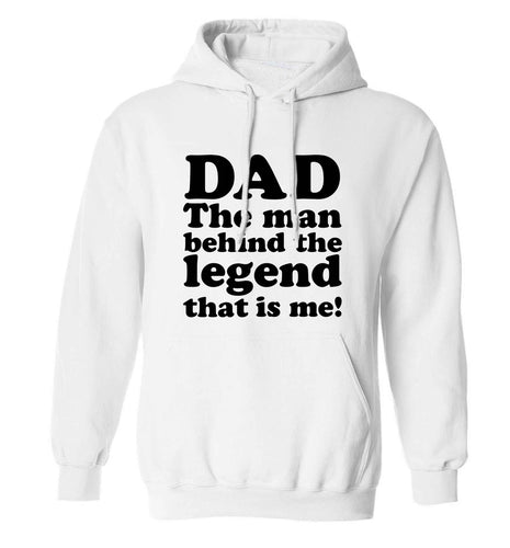 Dad the man behind the legend that is me adults unisex white hoodie 2XL
