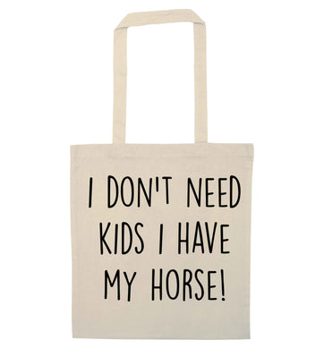 I don't need kids I have my horse natural tote bag