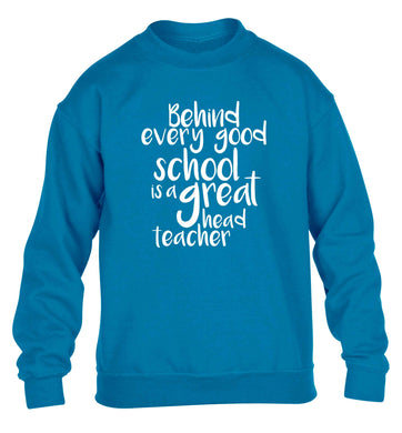 Behind every good school is a great head teacher children's blue sweater 12-13 Years