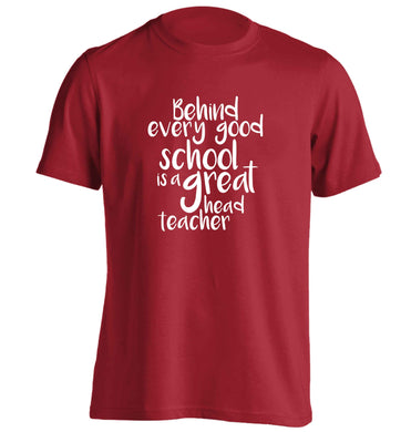 Behind every good school is a great head teacher adults unisex red Tshirt 2XL