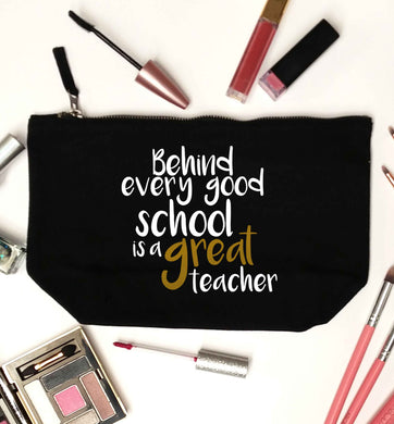 Behind every good school is a great teacher black makeup bag