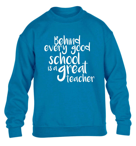 Behind every good school is a great teacher children's blue sweater 12-13 Years