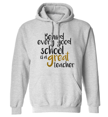Behind every good school is a great teacher adults unisex grey hoodie 2XL