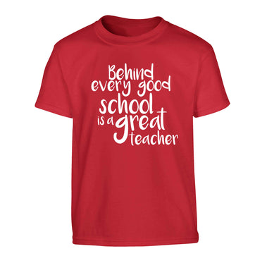 Behind every good school is a great teacher Children's red Tshirt 12-13 Years