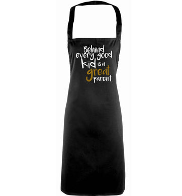 Behind every good kid is a great parent adults black apron