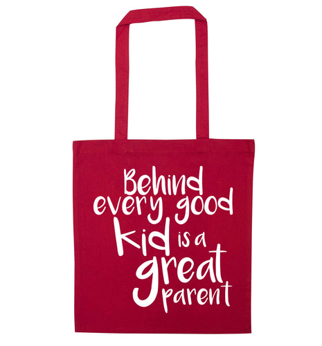 Behind every good kid is a great parent red tote bag
