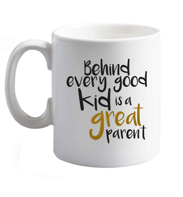 10 oz Behind every good kid is a great parent ceramic mug right handed
