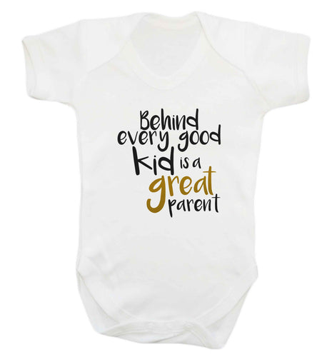 Behind every good kid is a great parent baby vest white 18-24 months