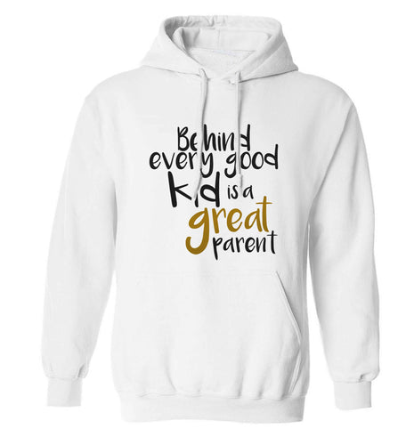 Behind every good kid is a great parent adults unisex white hoodie 2XL