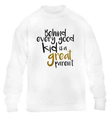 Behind every good kid is a great parent children's white sweater 12-13 Years