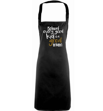 Behind every good kid is a great mum adults black apron