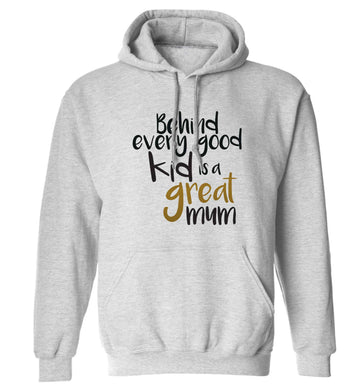 Behind every good kid is a great mum adults unisex grey hoodie 2XL