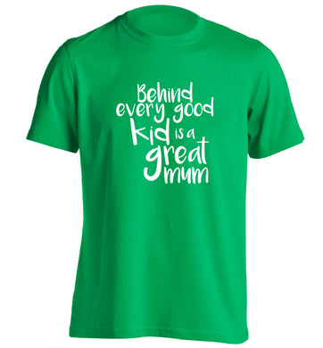 Behind every good kid is a great mum adults unisex green Tshirt small