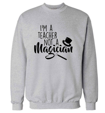 I'm a teacher not a magician adult's unisex grey sweater 2XL