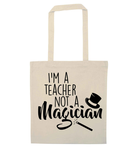 I'm a teacher not a magician natural tote bag