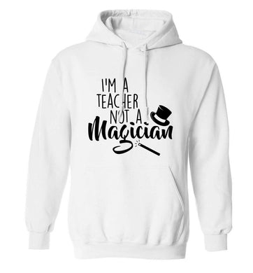 I'm a teacher not a magician adults unisex white hoodie 2XL