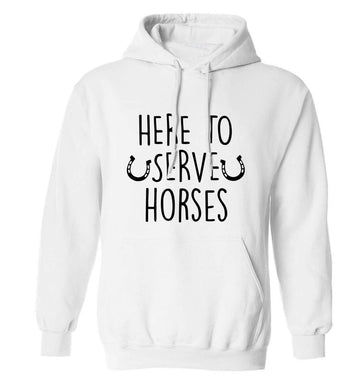 Here to serve horses adults unisex white hoodie 2XL