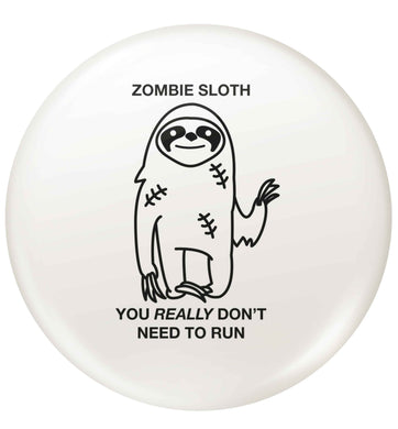 Zombie sloth you really don't need to run small 25mm Pin badge