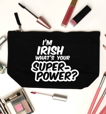 I'm Irish what's your superpower? black makeup bag