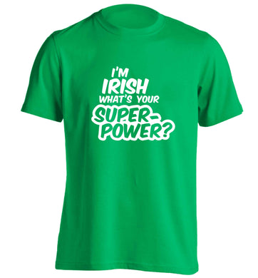I'm Irish what's your superpower? adults unisex green Tshirt 2XL