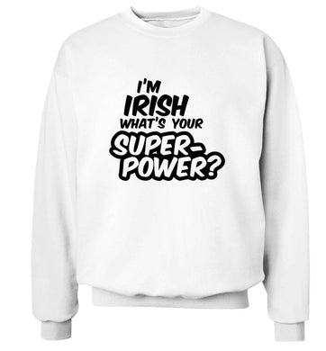 I'm Irish what's your superpower? adult's unisex white sweater 2XL