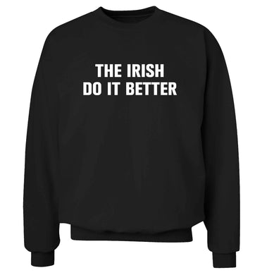The Irish do it better adult's unisex black sweater 2XL