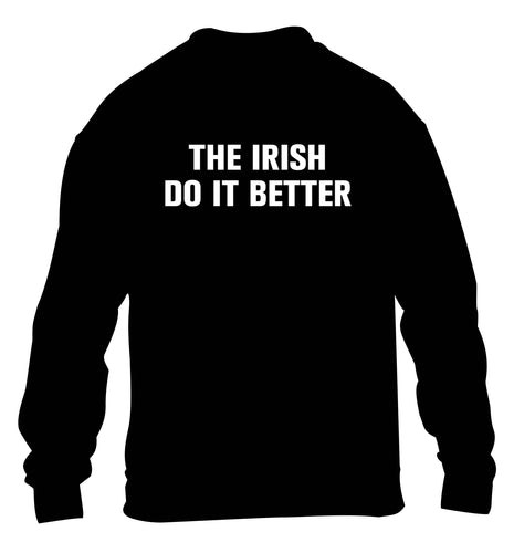 The Irish do it better children's black sweater 12-13 Years