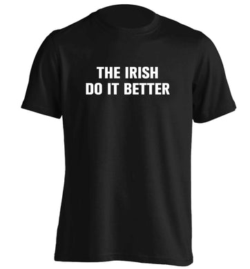 The Irish do it better adults unisex black Tshirt 2XL