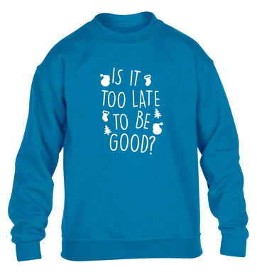 Too Late to be Good children's blue sweater 12-13 Years