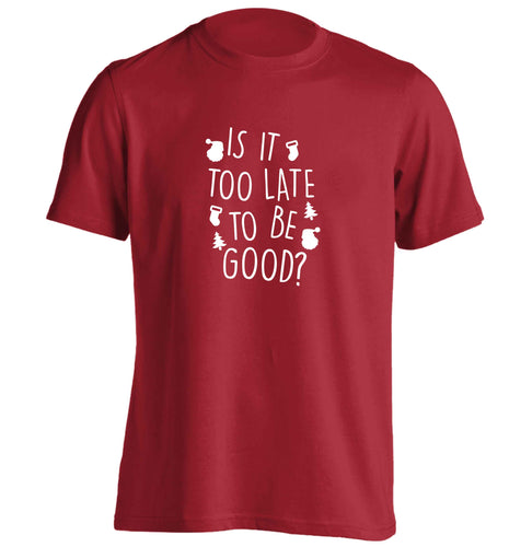 Too Late to be Good adults unisex red Tshirt 2XL
