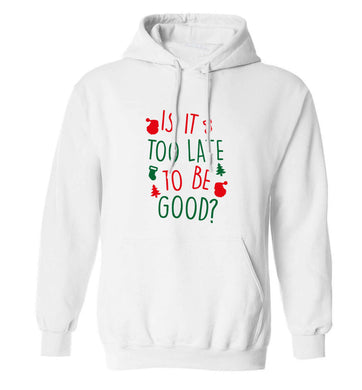 Too Late to be Good adults unisex white hoodie 2XL