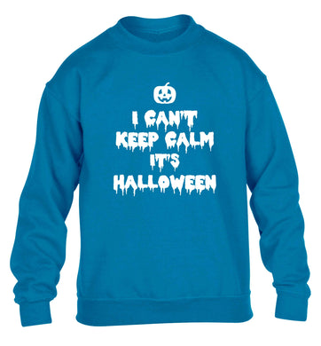 I can't keep calm it's halloween children's blue sweater 12-13 Years
