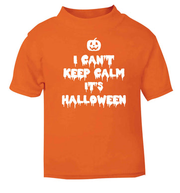 I can't keep calm it's halloween orange baby toddler Tshirt 2 Years