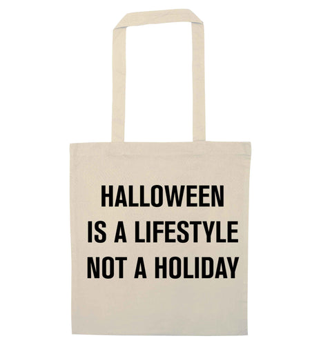 Halloween is a lifestyle not a holiday natural tote bag