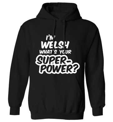 I'm Welsh what's your superpower? adults unisex black hoodie 2XL