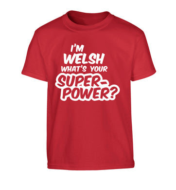 I'm Welsh what's your superpower? Children's red Tshirt 12-13 Years