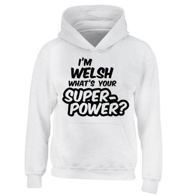 I'm Welsh what's your superpower? children's white hoodie 12-13 Years