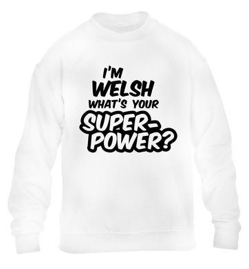 I'm Welsh what's your superpower? children's white sweater 12-13 Years
