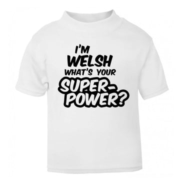 I'm Welsh what's your superpower? white Baby Toddler Tshirt 2 Years